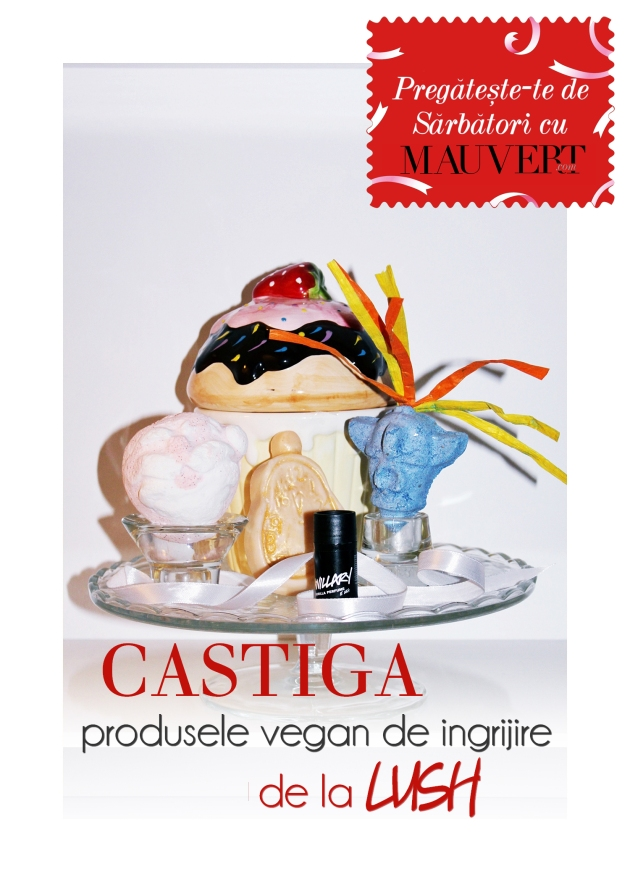 LUSH, concurs Lush, produse lush, cosmetice naturale, produse vegan, mauvert, cadouri de craciun
